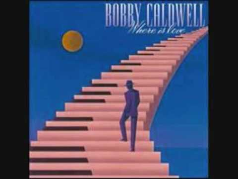 One Love (Song) by Bobby Caldwell