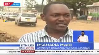 Msamaria Mwiki: Jamaa huyo ajitolea kutengeza barabara ya Mwiki-Karsarani iliyodorora