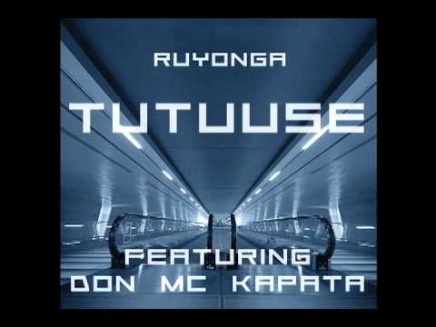 Ruyonga - Tutuuse ft Don MC Kapata
