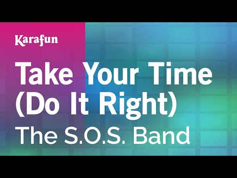 Karaoke Take Your Time (Do It Right) - The S.O.S. Band *