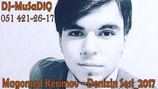 Magomed Kerimov   Denizin Sesi 2017