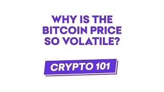 Why is Bitcoin So Volatile?