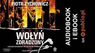 Wołyń zdradzony. Piotr Zychowicz. Audiobook PL