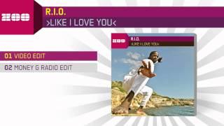 R.I.O.   Like I Love You (Video Edit)
