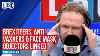James O'Brien links Brexiteers, anti-vaxxers and face mask objectors   LBC