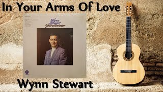 Wynn Stewart - In Your Arms Of Love