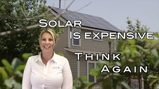 Solar is Expensive - Think Again