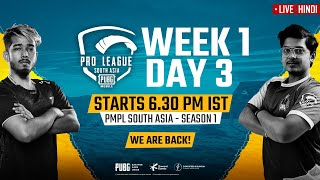 [Hindi] PMPL South Asia Day 3 W 1 | PUBG MOBILE Pro League S1