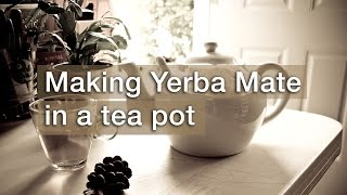 How to Make Yerba Mate in a Tea Pot (large)