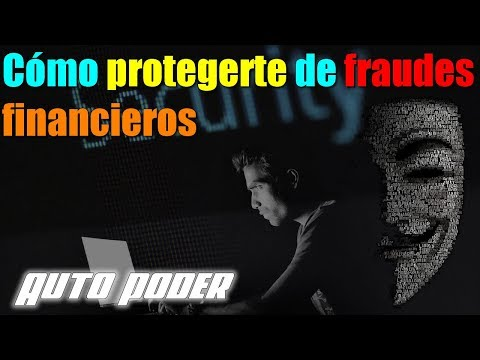 Cómo protegerte de fraudes financieros