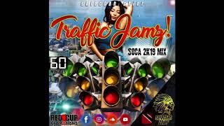 Traffic Jamz Pt.1 (Soca 2k19 Mix)