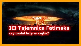 Tajemnica Fatimska – czy nadal leży w sejfie?