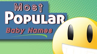 Most Popular Baby Names – Top 100 Baby names list from around the World! (2015-2016 Video)