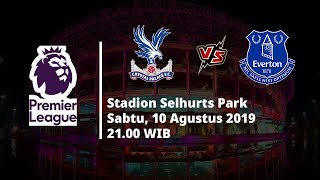 VIDEO: Live Streaming Liga Inggris Crystal Palace vs Everton Sabtu (10/8)