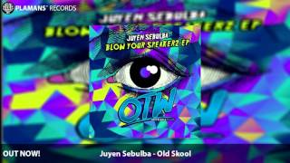 Juyen Sebulba - Old Skool [Out Now]
