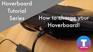 Hoverboard Tutorial Series: How to charge your hoverboard!