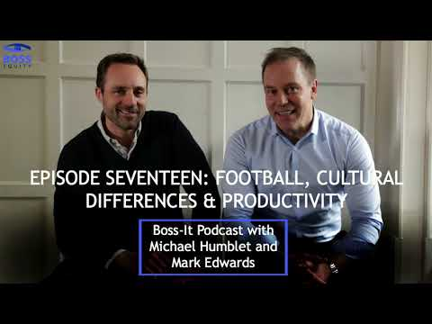 Boss-it Podcast Episode 17: Football, Cultural Differences & Productivity