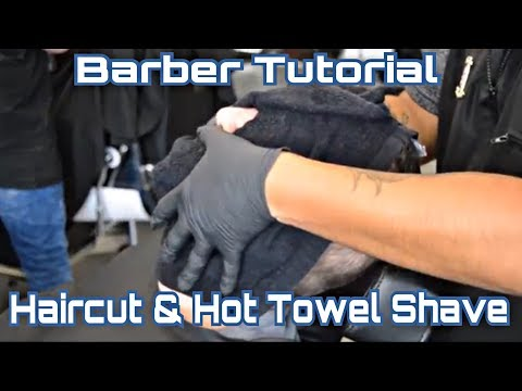 Barber Tutorial: Haircut and Hot Towel Shave