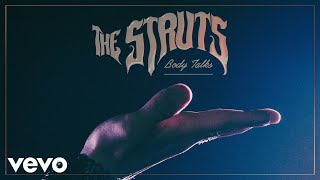 The Struts   Body Talks (Audio)