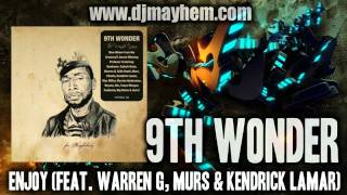 9th Wonder - Enjoy (Feat. Warren G, Murs & Kendrick Lamar) (2011)