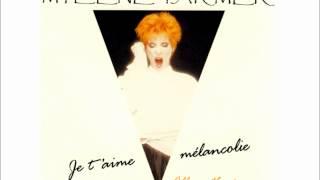 Mylène Farmer - Je T'Aime Mélancolie (Album Version)