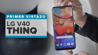 LG V40 ThinQ: Primeras impresiones