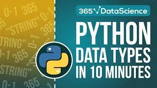 Python Tutorial for Beginners: Understand Python Data Types in 10 minutes