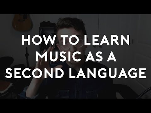 How to Learn Music as a Second Language