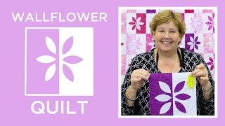 Make A Wallflower Quilt With Jenny Doan Of Missouri Star! (Video Tutorial)