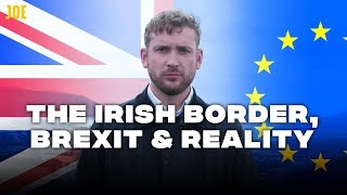 Explained: The Irish Border   Where Brexit Meets Reality