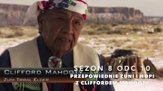 Sezon 8 Odcinek 10 – Przepowiednie Zuni i Hopi z Cliffordem Mahoot