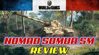 """NOMAD"" SOMUA SM Review || UNSTOPPABLE FORCE || World of Tanks"