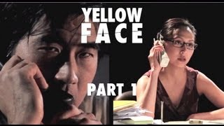 Yellow Face (Part 1 of 2)
