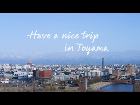 Have a nice trip in Toyama