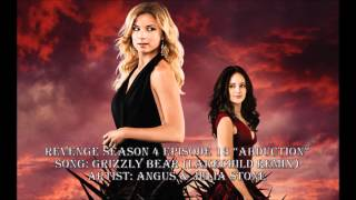 Revenge S04E13 - Grizzly Bear (Lakechild Remix) by Angus and Julia Stone