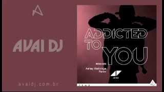 Avicci - Addicted To You (Ashley Wallbridge Remix)