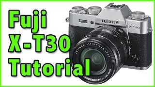 Fuji X-T30 Training Tutorial Overview