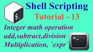 Shell Scripting Tutorial -13: Add, Subtract, Multiply, Division with Integer Numbers | Som Tips