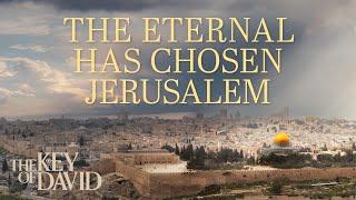 The Eternal Has Chosen Jerusalem