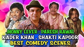 Johnny Lever, Paresh Rawal, Kader Khan, Shakti Kapoor Best Comedy Scenes  Best Comedy Scenes