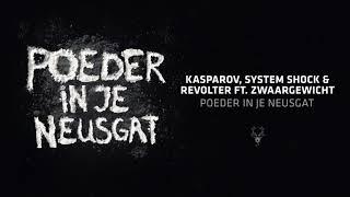 Kasparov, System Shock & Revolter Ft. Zwaargewicht   Poeder In Je Neusgat