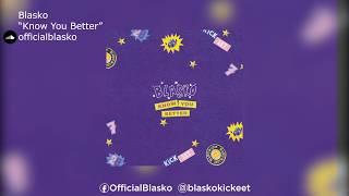 "Blush'ko Fka Blasko | ""Know You Better"""