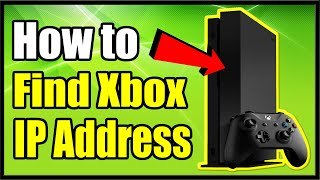 How to FIND your XBOX ONE IP ADDRESS (Fast Method!)