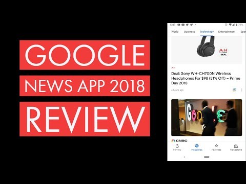 New 2018 Google News App Review.. Did Google Get it Right?