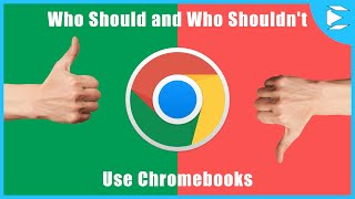 Who Should Not Buy a Chromebook and Who Should