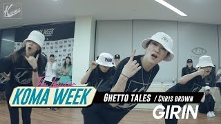 GIRIN | Ghetto tales - Chris brown | KOMA WEEK 'The Leaders'
