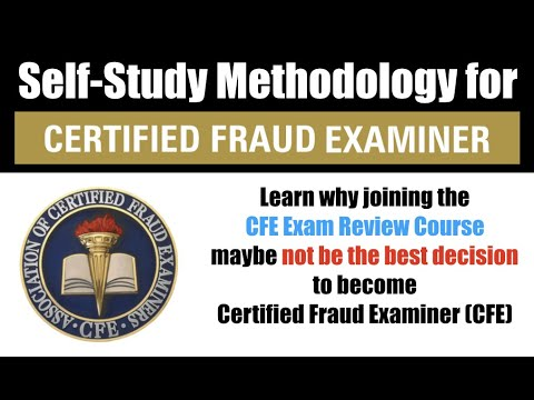 Self-Study Methodology for Certified Fraud Examiner (CFE) Exam ...