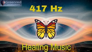 417 Hz Healing music - Let go of mental blockages, Remove negative energy, Ancient Frequency music