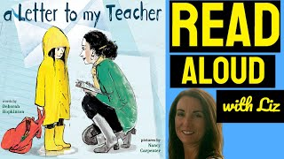 A Letter to my Teacher by Deborah Hopkinson and Nancy Carpenter - Read aloud with Liz