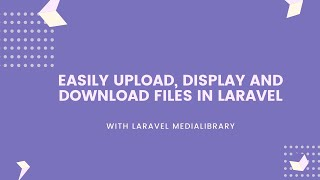 Easy way to upload, display and download file in Laravel 8